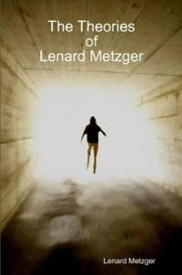 The Theories Of Lenard Metzger