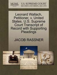 Leonard Wallach, Petitioner, V. United States. U.S. Supreme Court Transcript of Record with Supporting Pleadings