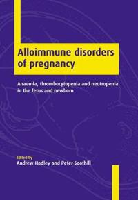 Alloimmune Disorders of Pregnancy