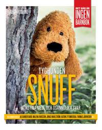 Tyghunden Snuff : konstiga mejl och osannolika svar