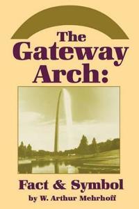 Gateway Arch Fact & Symbol
