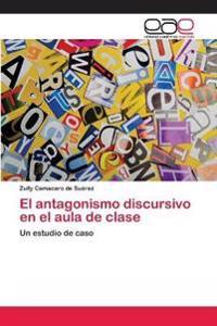 El antagonismo discursivo en el aula de clase
