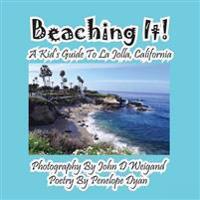 Beaching It! a Kid's Guide to La Jolla, California