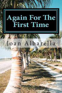 Again for the First Time: Poetry by Joan Albarella