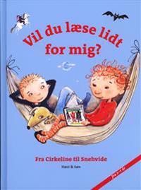Vil du læse lidt for mig? - fra Cirkeline til Snehvide