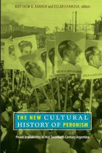 The New Cultural History of Peronism