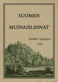 Suomen muinaislinnat (näköispainos)