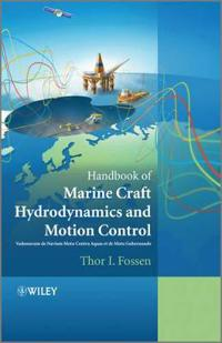 Handbook of Marine Craft Hydrodynamics and Motion Control: Vademecum de Navium Motu Contra Aquas Et de Motu Gubernando