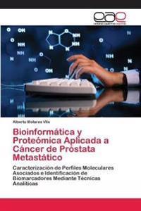 Bioinformatica y Proteomica Aplicada a Cancer de Prostata Metastatico