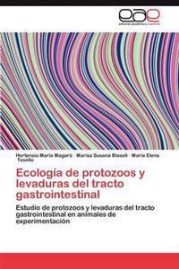 Ecologia de Protozoos y Levaduras del Tracto Gastrointestinal
