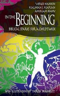 In the Beginning: Biblical Sparks for a Child's Week (Hc)
