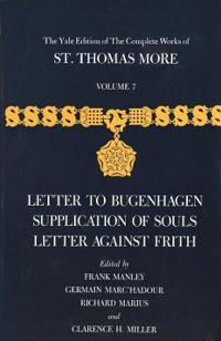 Letter to Bugenhagen; Supplication of Souls; And Letter Against Frith