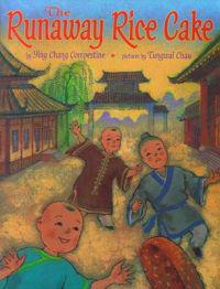 The Runaway Rice Cake - Ying Chang Compestine  Tungwai Chau - böcker (9780689829727)     Bokhandel