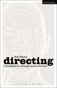 Directing - A Handbook for Emerging Theatre Directors