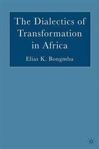 The Dialectics of Transformation in Africa