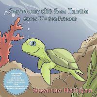 Seymour the Sea Turtle Saves His Sea Friends