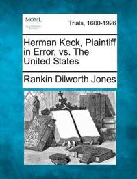 Herman Keck, Plaintiff in Error, vs. the United States