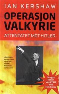 Operasjon Valkyrie - Ian Kershaw   Inprintwriters.org