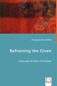 Reframing the Given
