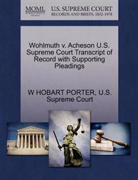 Wohlmuth V. Acheson U.S. Supreme Court Transcript of Record with Supporting Pleadings