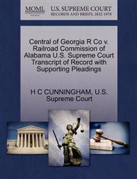Central of Georgia R Co V. Railroad Commission of Alabama U.S. Supreme Court Transcript of Record with Supporting Pleadings