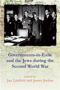 Governments in Exile and the Jews During the Second World War