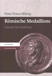 Romische Medaillons: Caesar Bis Hadrian