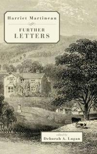 Harriet Martineau: Further Letters