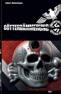 Gotterdammerung - Teil 1: Der Spionageroman Aus Dem 2. Weltkrieg