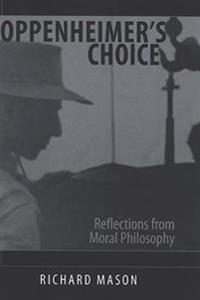 Oppenheimer's Choice