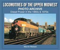 Locomotives of the Upper Midwest Photo Archive: Diesel Power in the 1960s & 1970s