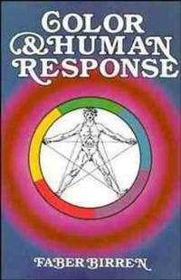 Color & Human Response: Aspects of Light and Color Bearing on the Reactions