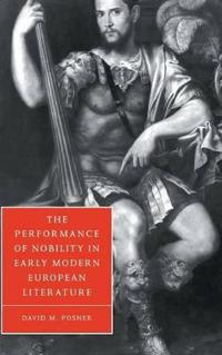 The Performance of Nobility in Early Modern European Literature
