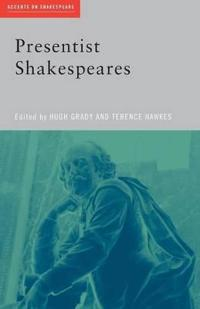 Presentist Shakespeare