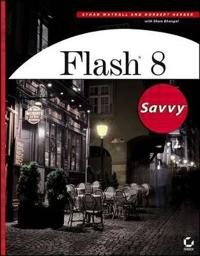 Flash 8 Savvy [With CDROM]