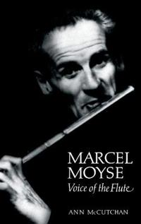 Marcel Moyse: Voice of the Flute