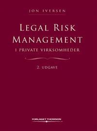 Legal Risk Management i private virksomheder