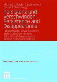 Persistenz Und Verschwinden. Persistence and Disappearance