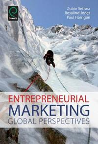 Entrepreneurial Marketing: Global Perspectives