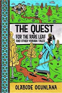 Quest for the rare leaf and other yoruba tales