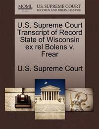 U.S. Supreme Court Transcript of Record State of Wisconsin Ex Rel Bolens V. Frear