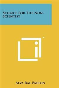 Science for the Non-Scientist