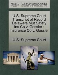 U.S. Supreme Court Transcript of Record Delaware Mut Safety Ins Co V. Gossler