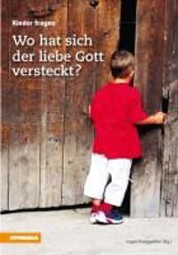 Wo hat sich der liebe Gott versteckt?