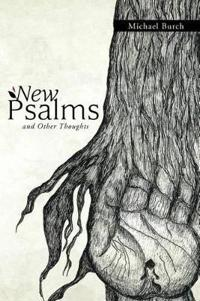 New Psalms and Other Thoughts