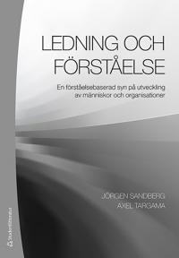 Ledning och förståelse : en förståelsebaserad syn på utveckling av människor och organisationer
