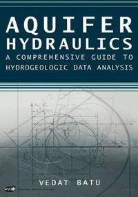 Aquifer Hydraulics: A Comprehensive Guide to Hydrogeologic Data Analysis