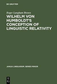 Wilhelm Von Humboldt's Conception of Linguistic Relativity