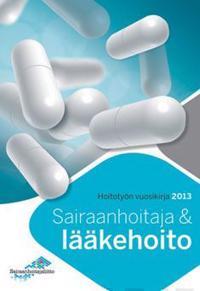 Hoitotyön vuosikirja 2013:Sairaanhoitaja ja lääkehoito