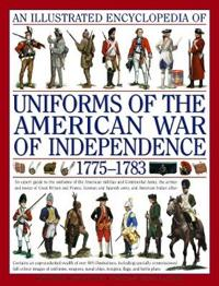 An Illustrated Encyclopedia of Uniforms 1775-1783